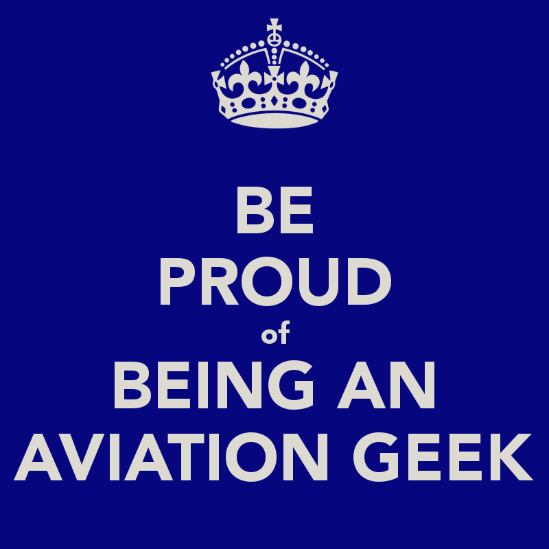 be-proud-of-being-an-aviation-geek